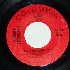 45 RPM Barbra Streisand I Like Him, He Touched Me Columbia Vinyl Record 43403 EX