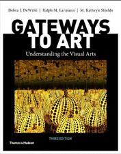 Gateways to Art Understanding the Visual Arts Third Edition
