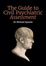 Guide to Civil Psychiatric Assessment: A complete guide for psychiatrists and ps