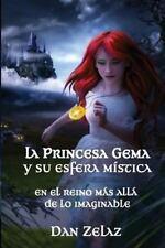 La Princesa Gema y Su Esfera Mística : En el Reino Más Allá de lo Imaginable...