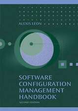 NEW Software Configuration Management Handbook by Alexis Leon