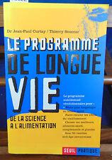Curtay Le programme de longue vie. De la science à l'alimentation...