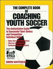The Complete Book of Coaching Youth Soccer (Paperback or Softback)