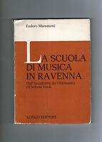 Eudoro MARAMOTTI La scuola di musica a Ravenna Longo Accademia dei filarmonici