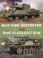 M10 Tank Destroyer vs StuG III Assault Gun: Germany 1944... by Zaloga, Steven J.