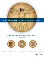 Fundamentals of Biochemistry Life at the Molecular Level by Donald Voet