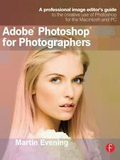 Adobe Photoshop CS6 for Photographers: A Professional Image Editor's Guide to th