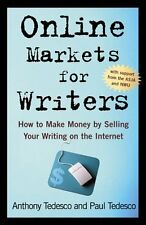 Online Markets for Writers: How to Make Money by S