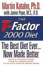 T-Factor 2000 : The Best Diet Ever... Now Made Better by Martin Katahn and Ja...