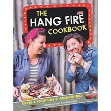 The Hang Fire Cookbook: Recipes and Adventures in American BBQ by Samantha Evans