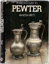 Phaidon Guide to Pewter von Vanessa Brett 1st EDT 1981 pub Phaidon
