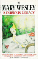 A Dubious Legacy, Wesley, Mary, Very Good Book