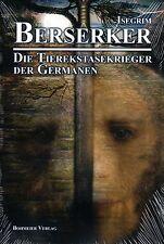 BERSERKER - Die Tierekstasekrieger der Germanen BUCH - NEU