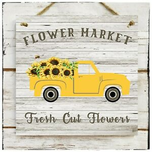 Wooden Hanging sign Flower Market Fresh Cut Flowers Yellow truck Sunflowers Farm