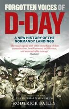 Forgotten Voices of D-Day: A Powerful New History of the Normandy Landings in th