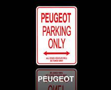 PEUGEOT  Parking Only Sign