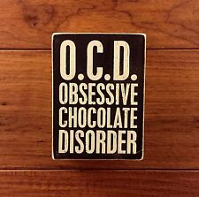 O.C.D. OBSESSIVE CHOCOLATE DISORDER wooden sign 4 x 5-1/2 Primitives by Kathy