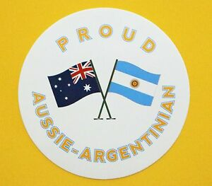 PROUD AUSSIE - ARGENTINIAN AUSTRALIAN STICKER ARGENTINA VINYL DECAL CAR CARAVAN