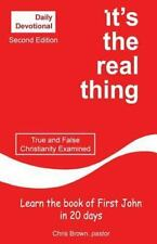 Daily Devotional: It's the Real Thing : Learn the Book of 1 John in 15 Days...