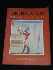 Akhenaten : The Heretic King by Donald B. Redford 1987 Paperback First Printing