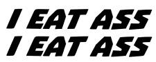 I EAT ASS swingarm decals BLACK Ronnie Mac Stickers decal sticker pair window