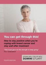 You can get through this! How to stay positive coping with breast cancer