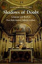 Shadows of Doubt: Language and Truth in Post-Reformation Catholic Culture by Tu