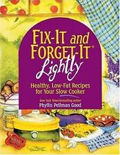 Fix-It and Forget-It Lightly : Healthy, Low-Fat Recipes for Your Slow Cooker...