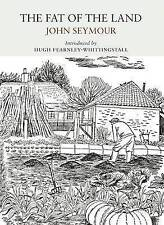 The Fat of the Land by John Seymour (Paperback, 2017)