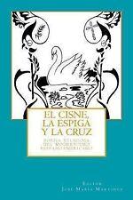 El Cisne, La Espiga y La Cruz: : Poesia Religiosa del Modernismo Hispanoamerican