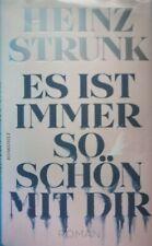 Es Ist Immer So Schön Mit Dir Heinz Strunk Gebundene Ausgabe Gebraucht 1A