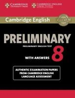 Cambridge English Preliminary 8 Student's Book with Answers: Authentic...