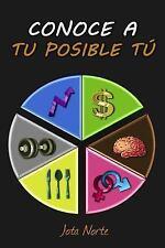Conoce a Tu Posible Tú : Mejora en lo Importante: Salud, Trabajo y Conducta...