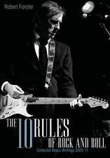 The 10 Rules of Rock and Roll: Collected Music Writing 2005-11 by Forster, Robe