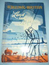 Schleswig-Holstein - Land im Aufbau. Bericht der Landesregierung für 1950-1954