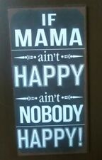 If Mama Ain't Happy Ain't Nobody Happy! -Quality Metal Fridge Magnet