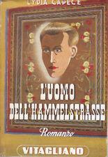L'UOMO DELL'HAMMELSTRASSE di Lydia Capece 1945 Vitagliano editore