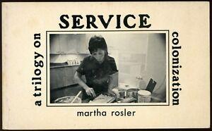 Martha Rosler: Service, A Trilogy on Colonisation; 1st ed., Printed Matter, 1978