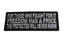 For Those Who Fought For It Freedom Has A Price Military Veteran Biker Patch