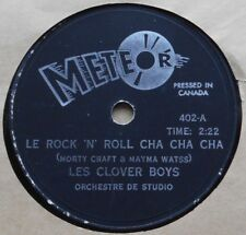 LES CLOVER BOYS Le Rock 'n Roll Cha cha cha CANADA ORIG 1957 FRENCH METEOR 78
