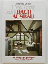 Das Buch vom Dachausbau Horst Fischer-Uhlig +