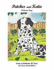 Patches and Katie : A Rescue Story by Catherine M. Sears (2010, Paperback)