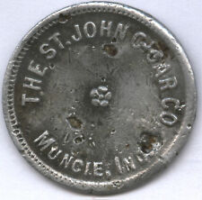 THE ST. JOHN CIGAR CO * MUNCIE, IND. * GOOD FOR 5c IN TRADE * TC-395113 * RARE ?
