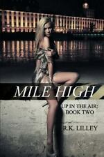 NEW - Mile High (Up In The Air) (Volume 2) by Lilley, R.K.