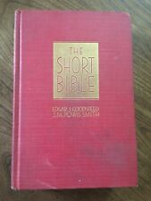"""""""The Short Bible""""- An American Translation-1933- by EJ Goodspeed"""