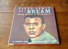 FIFTY CENTS AND A DREAM: YOUNG BOOKER T. WASHINGTON - LIKE NEW 2012 HARDBACK