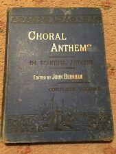 John Burnham (ed.) CHORAL ANTHEMS: 114 BEAUTIFUL ANTHEMS 1892 HC Book