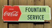 VINTAGE COCA COLA PORCELAIN SIGN US FOUNTAIN SERVICE ADVERTISING OIL GAS STATION