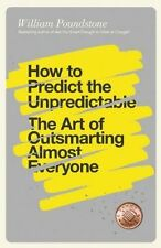 How to Predict the Unpredictable: The Art of Outsmarting Almost Everyone by...