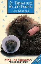 St. Tiggywinkles Wildlife Hospital: Jaws the Hedgehog and Other Stories (St Tigg